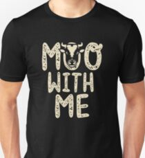 Moo With Me Unisex T-Shirt