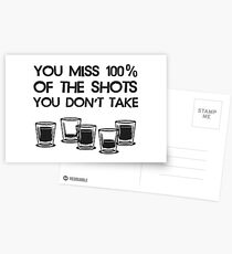 You Miss 100% of the Shots You Don't Take Postcards