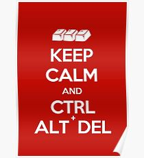 Keep Calm - Ctrl + Alt + Del Poster