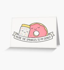 You're the sprinkles to my donut Greeting Card