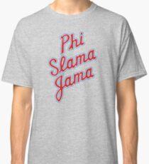Phi Slama Jama Classic T-Shirt
