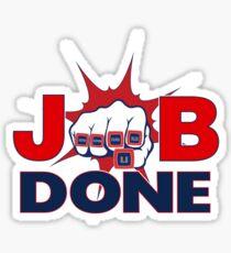 JOB DONE - 5X Super Bowl Champions! Sticker