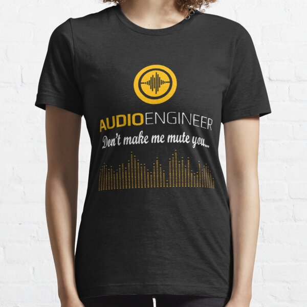 Audio Engineer Dont Make Me Mute You Essential T-Shirt
