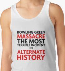 Bowling green massacre and alternate history Tank Top
