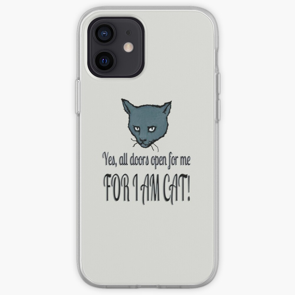 Yes, all doors open for me, FOR I AM CAT! iPhone Case & Cover