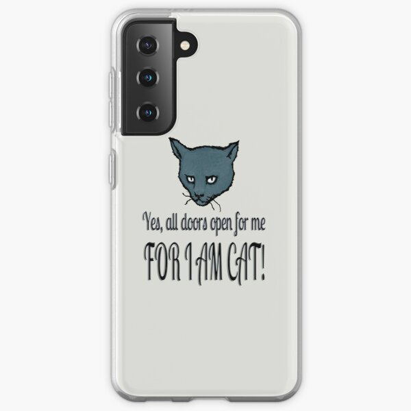 Yes, all doors open for me, FOR I AM CAT! Samsung Galaxy Soft Case