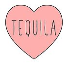 I Love Tequila Heart by thepinecones