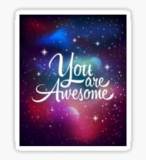 You are awesome. Space Sticker