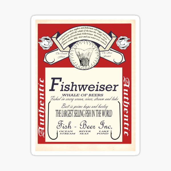FishWeiser - not just for the smart fisherman fish beer Sticker