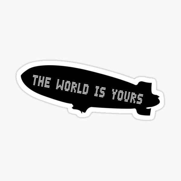 The World is Yours Blimp Sticker