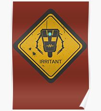 Caution: Irritant Poster