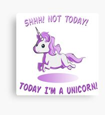 Today I'm a Unicorn!  Canvas Print