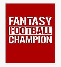 Fantasy Football Champion Photographic Print