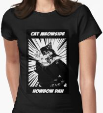 Cat Meowside Howbow Dah T-Shirt