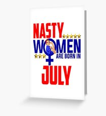 Nasty Women Are Born in July  Birthday Rosie The Riveter Patriotic USA Resist Greeting Card