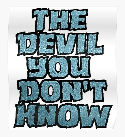 the Devil You Don't Know Poster