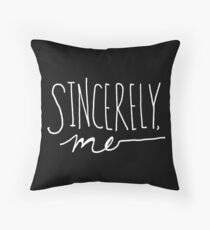 Sincerely, Me (White over black) Throw Pillow