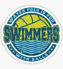 Water Polo is for Swimmers With Balls Sticker