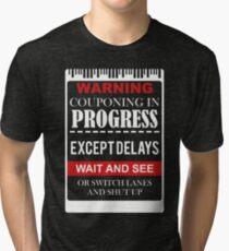 WARNING COUPONING PROGRESS EXCEPTDELAYS Tri-blend T-Shirt
