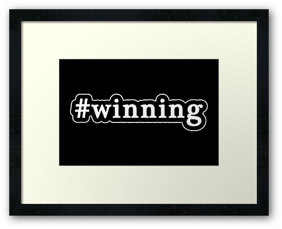 Winning - Hashtag - Black & White by graphix