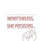 Nevertheless, She Persisted by avdreaderart