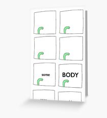 some BODY Greeting Card