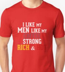 I like my men like my coffee strong rich and hot Unisex T-Shirt