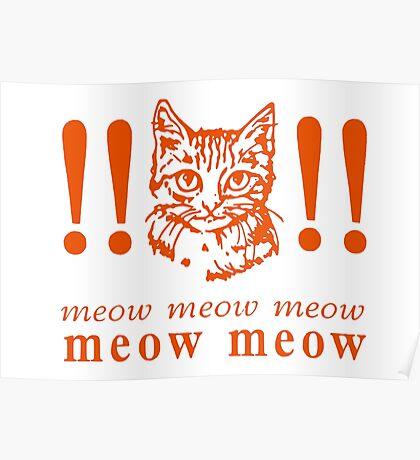Meow Meow Meow! Orange Kitty Cat! Poster