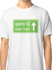Udon Thani, Isaan, Thailand Ahead ⚠ Thai Traffic Sign ⚠ Classic T-Shirt