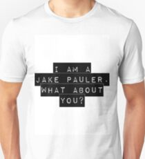 I am a Jake Pauler. What about you?  Unisex T-Shirt