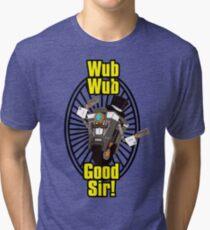 Wub, Wub, Good Sir! Tri-blend T-Shirt