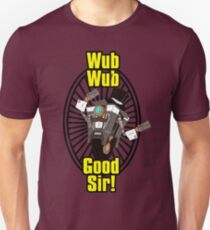 Wub, Wub, Good Sir! Unisex T-Shirt