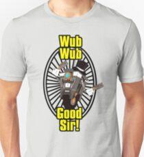 Wub, Wub, Good Sir! Unisex T-Shirt