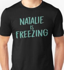 Greendale Community College - Natalie Is Freezing Unisex T-Shirt
