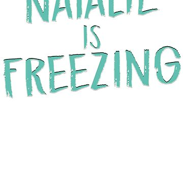 Greendale Community College - Natalie Is Freezing by OutlawOutfitter