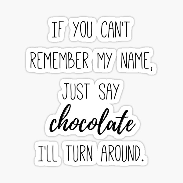 Say CHOCOLATE Sticker