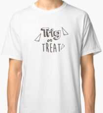 Trig Or TREAT Classic T-Shirt