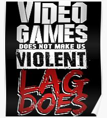 Lag Makes Us Violent - Gaming Poster