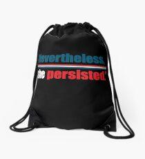 Nevertheless, she persisted. Drawstring Bag