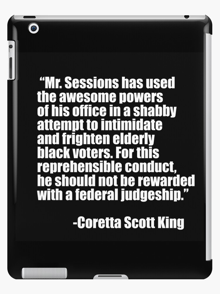 Coretta Scott King Quote About Jeff Sessions IPad Cases Skins By Interesting Coretta Scott King Quotes