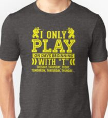 I Only Play Paintball On Days Beginning T-Shirt
