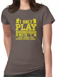 I Only Play Paintball On Days Beginning Womens Fitted T-Shirt