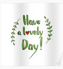 Have a lovely day! Poster
