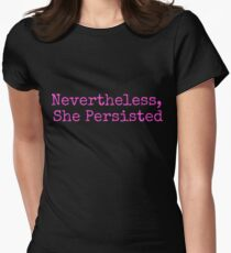 Nevertheless She Persisted T-Shirt Feminist Womens Rights March Protest Womens Fitted T-Shirt