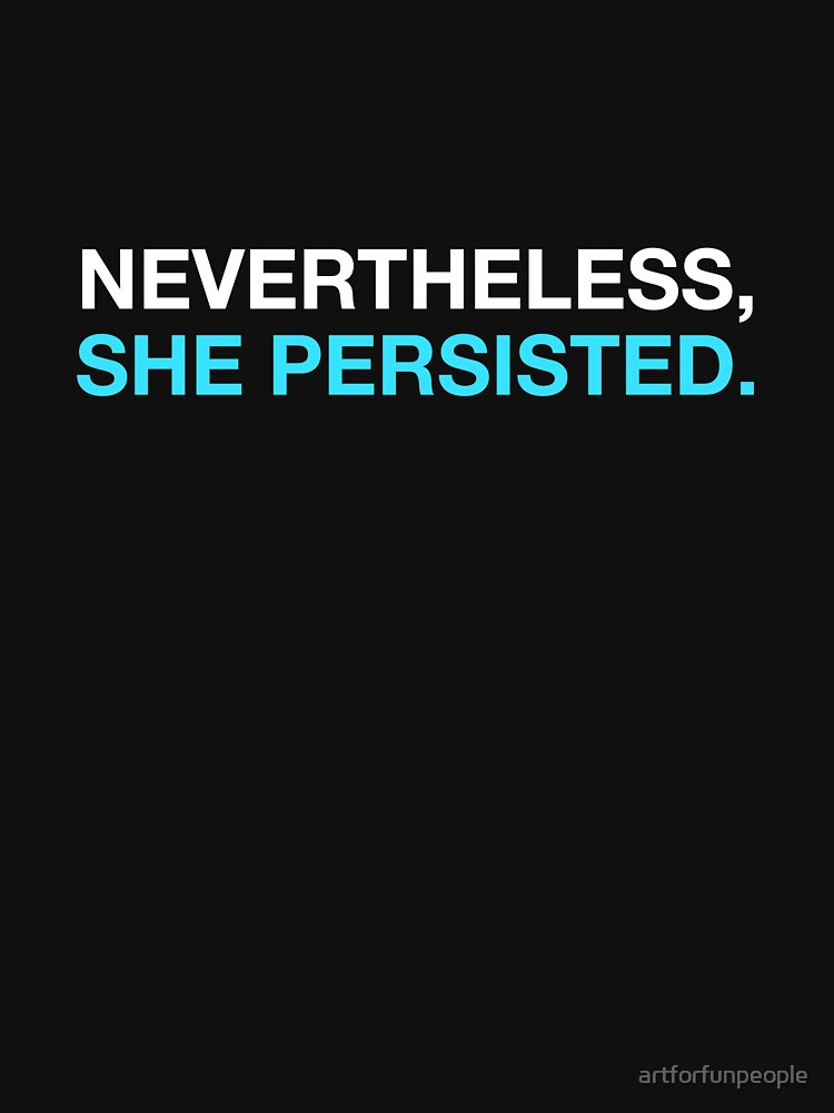 Nevertheless She Persisted - White - Blue | Women's T-Shirt