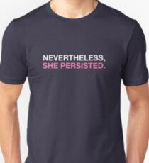 Nevertheless She Persisted - White - Pink Unisex T-Shirt