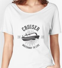 Cruiser - Waterway to Live Women's Relaxed Fit T-Shirt