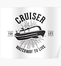Cruiser - Waterway to Live Poster