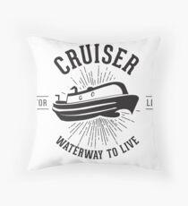 Cruiser - Waterway to Live Throw Pillow