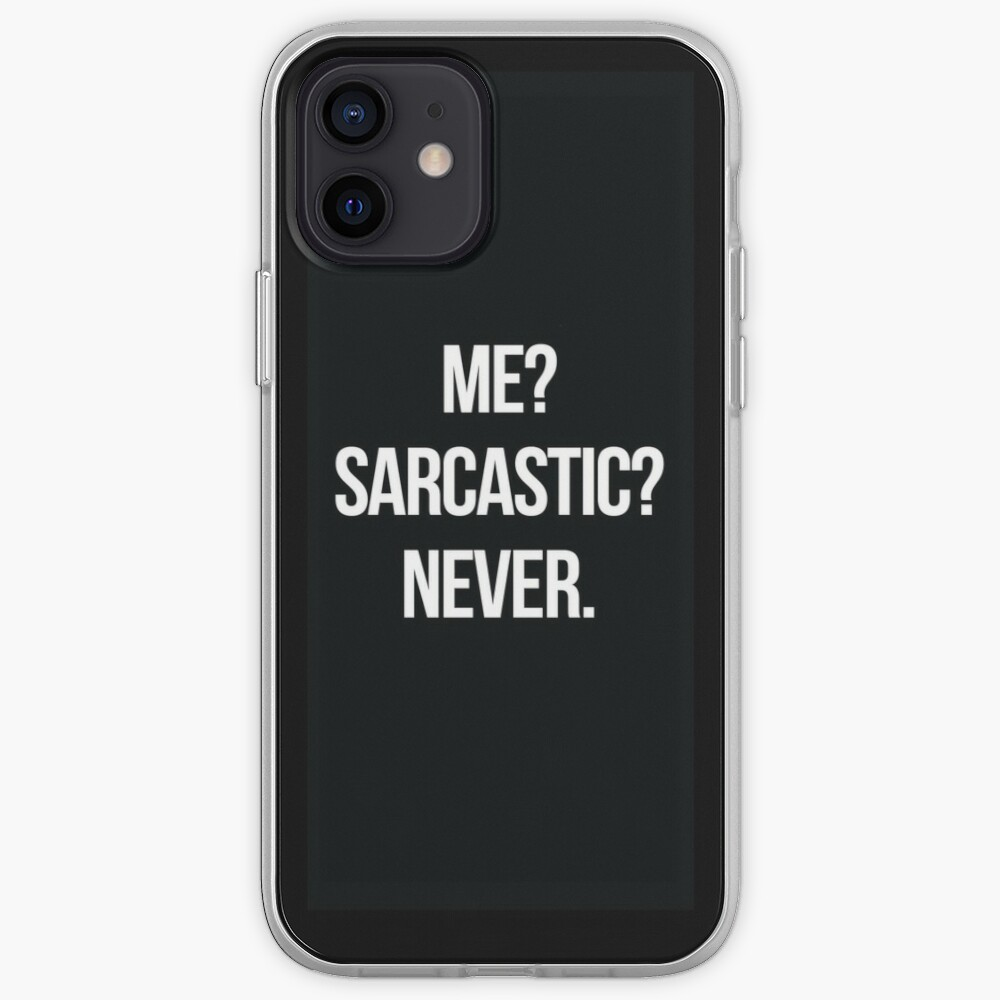 Me? Sarcastic? Never.  iPhone Case & Cover